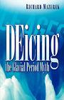 Deicing the Glacial Period Myth by Richard Mazurek (Paperback / softback, 2006)