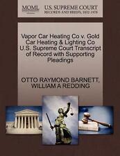 Vapor Car Heating Co V. Gold Car Heating and Lighting Co U. S. Supreme Court...