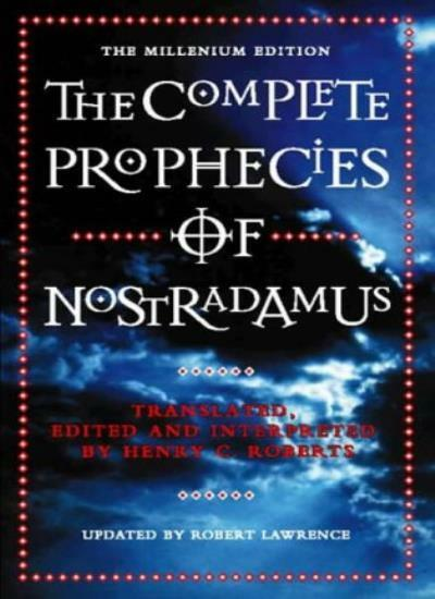The Complete Prophecies of Nostradmus By Henry C. Roberts