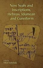 New Seals and Inscriptions, Hebrew, Idumean, and Cuneiform by Meir Lubetski...