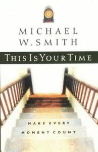This-Is-Your-Time-Make-Every-Moment-Count-By-Michael-W-Smith-Hardcover-Book