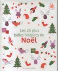 Les 25 plus belles histoires de Noël (2013, Taschenbuch)