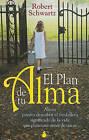 El Plan de Tu Alma: Ahora Puedes Descubrir el Verdadero Significado de la Vida Que Planeaste Antes de Nacer by Robert Schwartz (Paperback / softback, 2011)