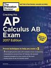 Cracking the AP Calculus AB Exam: 2017 Edition by Princeton Review (Paperback, 2016)