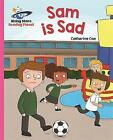 Reading Planet - Sam is Sad - Pink A: Galaxy by Catherine Coe (Paperback, 2016)