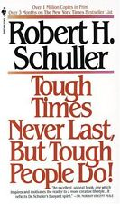 Tough Times Never Last, but Tough People Do! by Robert H. Schuller (1984, Paperback)
