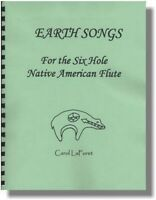 Song Book For The 6 Hole Native American Flute Earth Songs