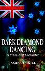 Dark Diamond Dancing by James Cornell (Paperback / softback, 2004)