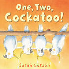 One, Two, Cockatoo! by Sarah Garson (Paperback, 2010)