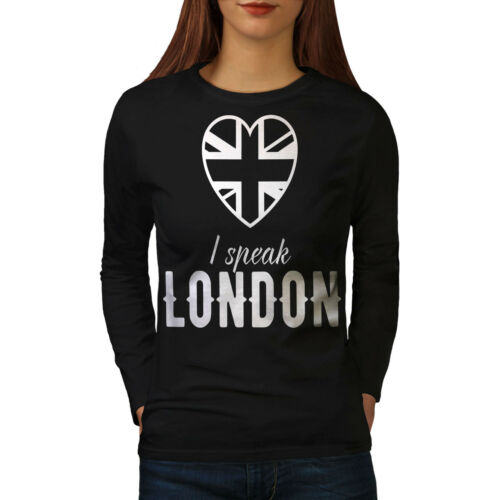 UK Casual Design Wellcoda Speak British UK London Womens Long Sleeve T-shirt