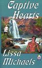 Captive Hearts by Lissa Michaels (Paperback / softback, 2001)