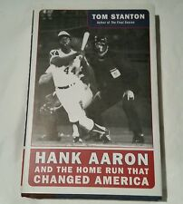 Hank Aaron and the Home Run That Changed America, Tom Stanton (2004) Signed Ed