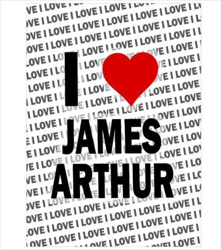 I Love James Arthur A3 Poster Gift Birthday Christmas Stocking Filler