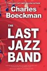 The Last Jazz Band by Charles Boeckman (Paperback / softback, 2011)