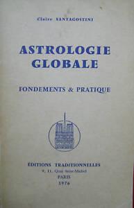Astrologie globale. Fondements & pratique - Claire Santagostini