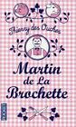 Martin de la Brochette von Thierry Des Ouches (2015, Taschenbuch)
