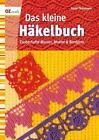 Das kleine Häkelbuch von Anne Thiemeyer (2010, Geheftet)