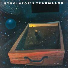 PYROLATOR - TRAUMLAND  VINYL LP NEU