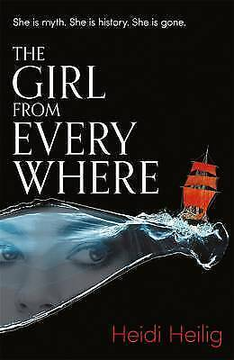 The Girl From Everywhere by Heidi Heilig (Paperback, 2017)