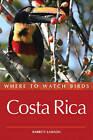 Where to Watch Birds in Costa Rica by Barrett Lawson (Paperback, 2010)