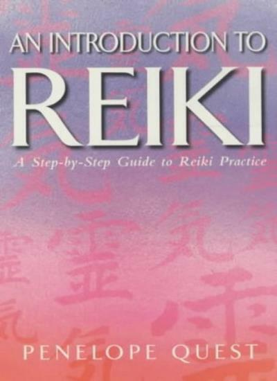 An Introduction to Reiki: A Step-by-Step Guide to Reiki Practice By Penelope Qu