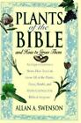 Plants of the Bible by Allan A. Swenson (1994, Hardcover)