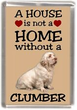 """Clumber Spaniel Fridge Magnet """"A HOUSE IS NOT A HOME"""" by Starprint"""