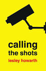 Calling the Shots by Lesley Howarth (Paperback, 2006)