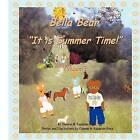 Bella Bear It Is Summer Time! by Osanna Kazezian Rosa (Paperback / softback, 2012)