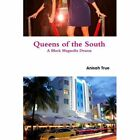 Queens of The South 9780557075645 by Anisah True Paperback