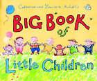Big Book Of Little Children by Catherine Anholt, Laurence Anholt (Hardback, 2003)