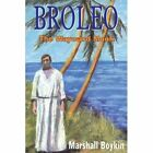 Broleo 9781420832822 by Marshall Boykin Paperback