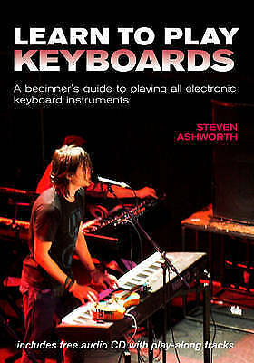 1 of 1 - Learn to Play Keyboards: A Beginner's Guide to Playing All Electronic Keyboard I