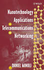 Nanotechnology Applications to Telecommunications and Networking by Daniel Minoli (Hardback, 2005)