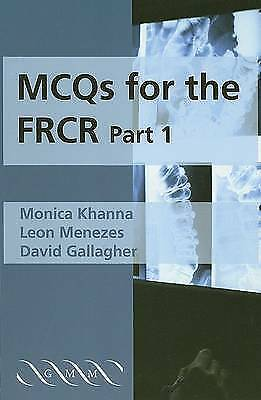 MCQs for the FRCR, Part 1: Pt.1, Khanna, Monica & Menezes, Leon, Used; Good Book