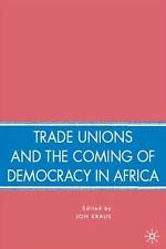 Trade Unions and the Coming of Democracy in Africa (2008, Hardcover)