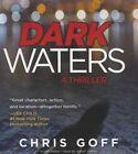 Dark Waters: A Thriller by Chris Goff (CD-Audio, 2015)