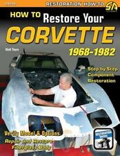 How to Restore Your Corvette, 1968-1982 by Walt Thurn (2013, Paperback)