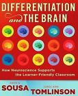 Differentiation and the Brain: How Neuroscience Supports the Learner-Friendly Classroom by David A. Sousa, Tomlinson (Paperback, 2010)