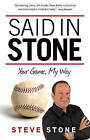 Said in Stone: Your Game, My Way by Steve Stone (Paperback, 2013)