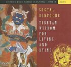 Tibetan Wisdom for Living and Dying by Sogyal Rinpoche (CD-Audio, 2006)