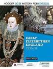 Hodder GCSE History for Edexcel: Early Elizabethan England, 1558-88 by Barbara Mervyn (Paperback, 2016)