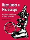 Ruby Under a Microscope von Pat Shaughnessy (2013, Taschenbuch)
