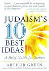 Judaism's 10 Best Ideas: A Brief Guide for Seekers by Arthur Green (Paperback, 2014)