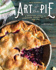 Art of the Pie: A Practical Guide to Homemade Crusts, Fillings, and Life by Kate McDermott (Hardback, 2016)