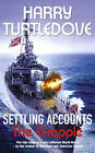 Settling Accounts: The Grapple by Harry Turtledove (Paperback, 2007)
