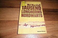 Mel Marshall -- 1000 LONGHORNS NORDWÄRTS // Heyne Western Taschenbuch 1971