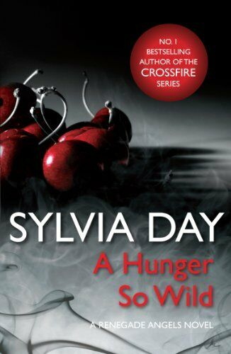 1 of 1 - A Hunger So Wild (A Renegade Angels Novel): 2,Sylvia Day