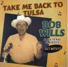 Bob Wills & His Texas Playboys Take Me Back To Tulsa-Get With It CD NEW Country