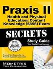Praxis II Health and Physical Education: Content Knowledge (0856) Exam Secrets Study Guide: Praxis II Test Review for the Praxis II: Subject Assessments by Mometrix Media LLC (Paperback / softback, 2016)